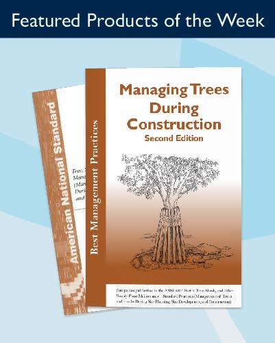 Build your Arboriculture Knowledge with the BMP Managing Trees During Construction
