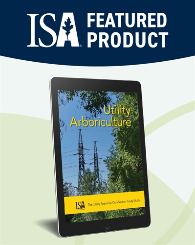 Digital Version of Utility Arboriculture: The Utility Specialist Certification Study Guide Now Available